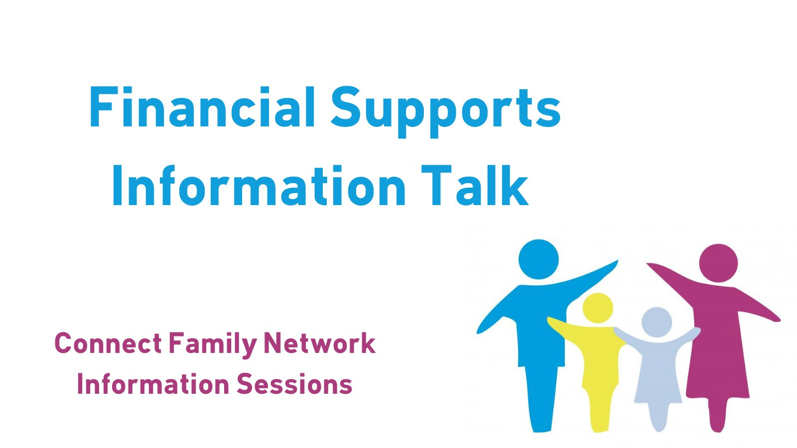 Connect Family Network Financial Supports Information Talk flyer